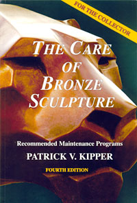 The Care of Bronze Sculpture by Patrick V. Kipper